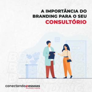 A importância do branding para o seu consultório